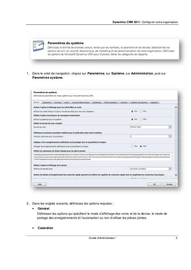 Dynamics CRM 2011: Configurer votre organisation Guide Administrateur 5 Remarque Les paramètres de l'exercice n'intervienn...