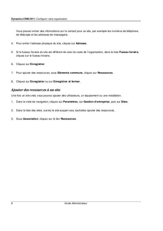 Dynamics CRM 2011: Configurer votre organisation 10 Guide Administrateur 6. Cliquez sur Enregistrer ou sur Enregistrer et ...