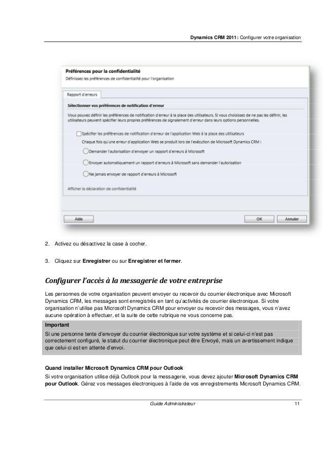 Dynamics CRM 2011: Contrôler l'accès aux données Guide Administrateur 13 Contrôler l'accès aux données Pour contrôler l'ac...