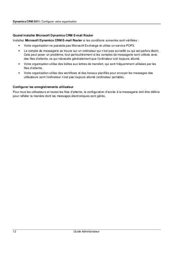 Dynamics CRM 2011: Contrôler l'accès aux données 14 Guide Administrateur Les profils de sécurité de champs sont semblables...