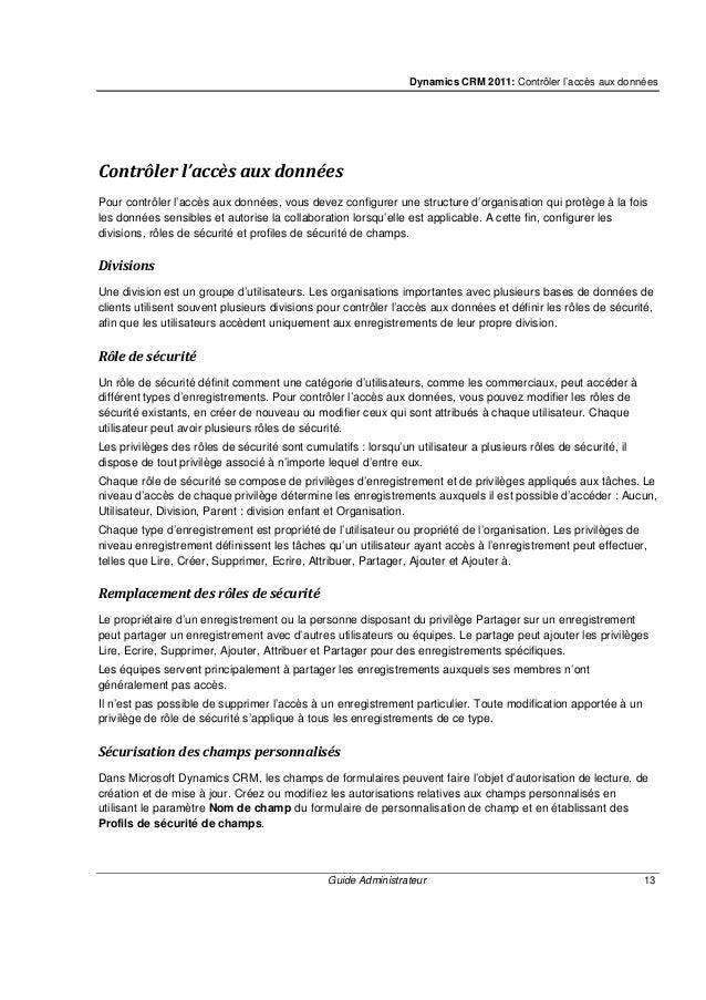 Dynamics CRM 2011: Contrôler l'accès aux données Guide Administrateur 15 Créer ou modifier un rôle de sécurité Avant de mo...