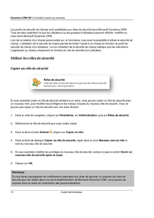 Dynamics CRM 2011: Contrôler l'accès aux données 16 Guide Administrateur Attribuer un rôle de sécurité à un utilisateur 1....