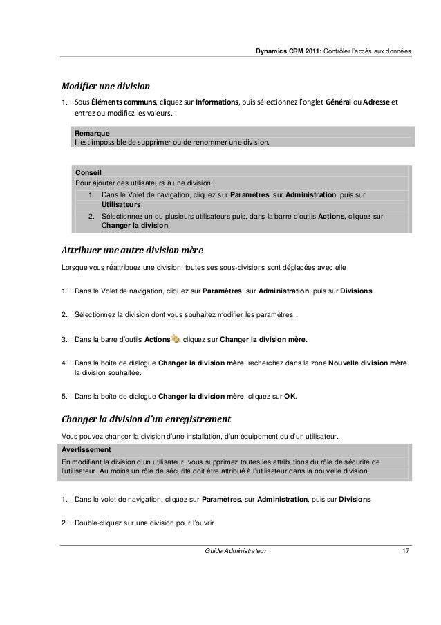 Dynamics CRM 2011: Contrôler l'accès aux données Guide Administrateur 19 Vous pouvez supprimer une équipe après sa créatio...