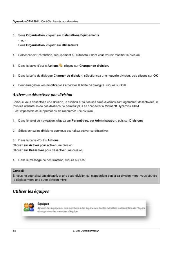 Dynamics CRM 2011: Contrôler l'accès aux données 20 Guide Administrateur 5. Recherchez les utilisateurs et sélectionnez ce...