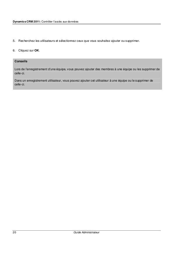 Dynamics CRM 2011: Gestion des utilisateurs 22 Guide Administrateur Selon la façon dont vous utilisez Microsoft Dynamics C...