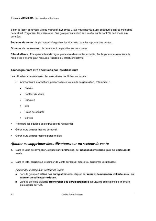 Dynamics CRM 2011: Gestion des utilisateurs 24 Guide Administrateur Si votre organisation utilise la planification de serv...