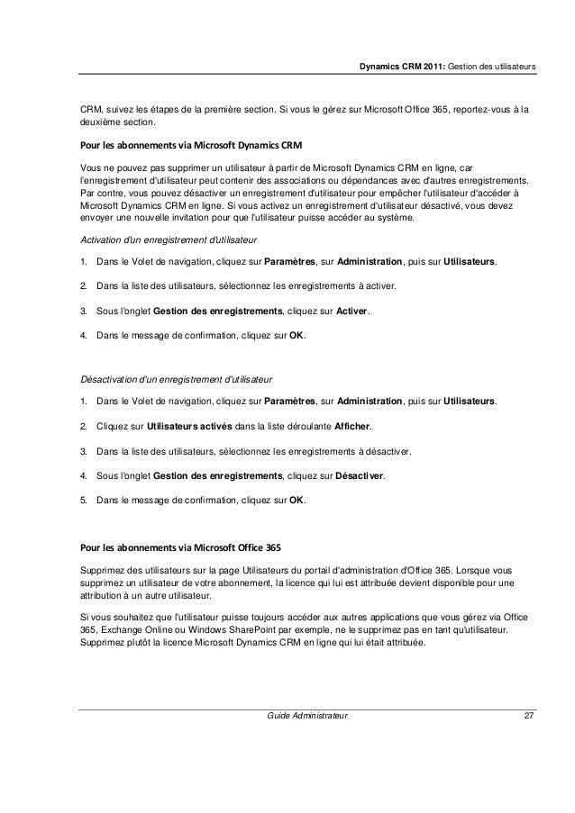 Dynamics CRM 2011: Gestion des utilisateurs Guide Administrateur 29 Les étapes permettant d'effectuer cette tâche diffèren...