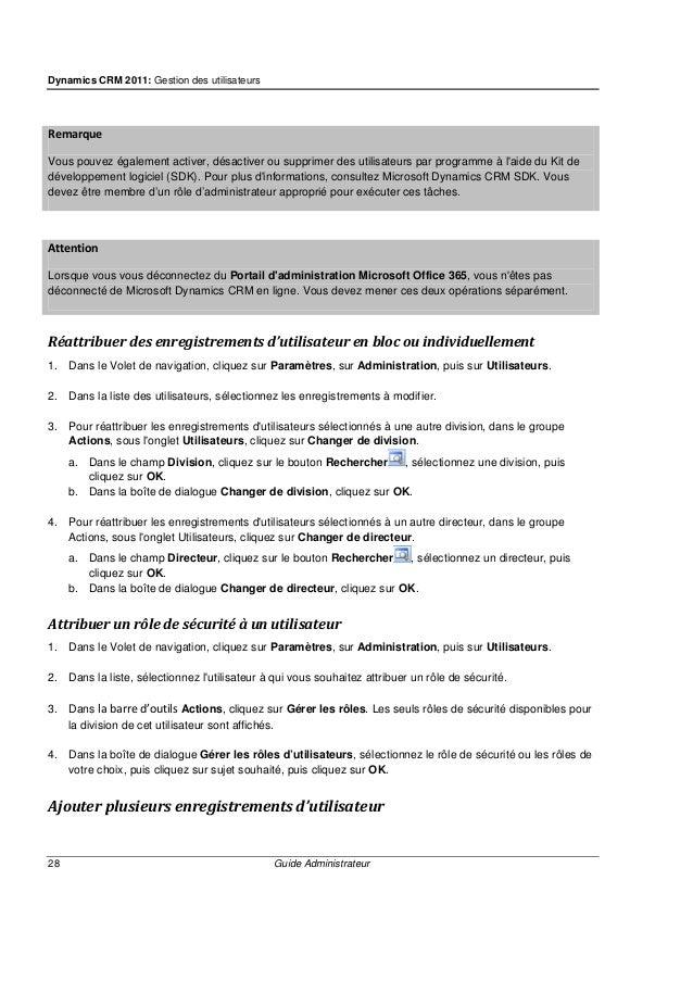 Dynamics CRM 2011: Gestion des utilisateurs 30 Guide Administrateur Pour les abonnements via Microsoft Office 365 Ajoutez ...