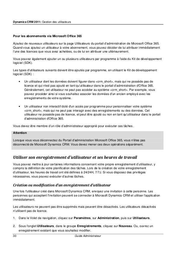 Dynamics CRM 2011: Gestion des utilisateurs 32 Guide Administrateur - ou - Dans le volet de navigation, cliquez sur Paramè...