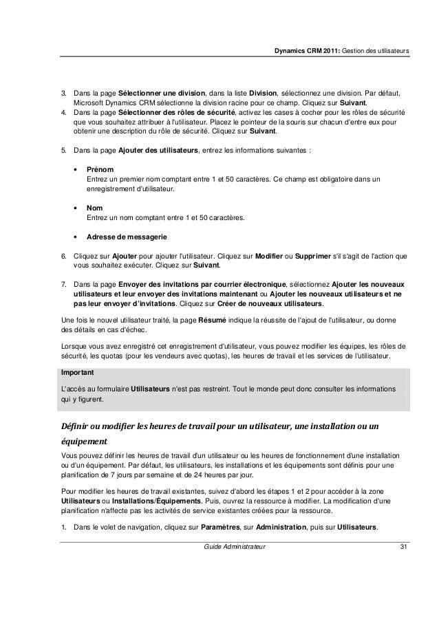 Dynamics CRM 2011: Gestion des utilisateurs Guide Administrateur 33 Sélectionnez l'horaire de fin de la journée de travail...