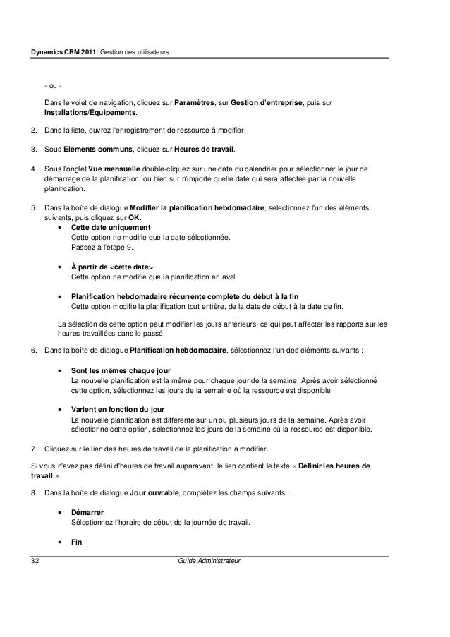 Dynamics CRM 2011: Gestion des utilisateurs 34 Guide Administrateur 2. Ouvrez la ressource dont vous voulez modifier la pl...