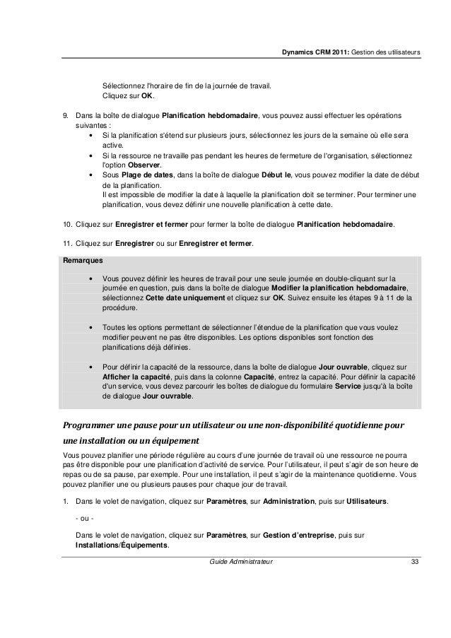Dynamics CRM 2011: Gestion des utilisateurs Guide Administrateur 35 Si vous souhaitez planifier une ressource pendant les ...