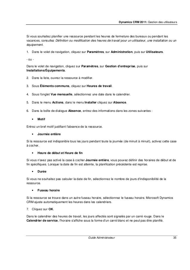 Dynamics CRM 2011: Gestion des utilisateurs Guide Administrateur 37 Conseil Si la ressource appartient à un groupe de ress...