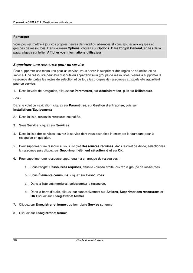 Dynamics CRM 2011: Gestion des utilisateurs 38 Guide Administrateur • Fuseau horaire. Si la ressource se trouve dans un au...