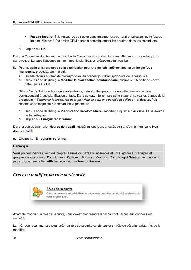 Dynamics CRM 2011: Gestion des utilisateurs 40 Guide Administrateur • Extension de ressource • Commande du ruban • Groupe ...