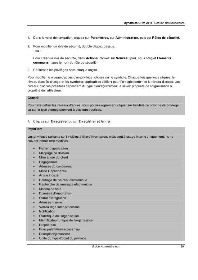 Dynamics CRM 2011: Gestion des utilisateurs Guide Administrateur 41 Remarques • Si vous devez sauvegarder les modification...