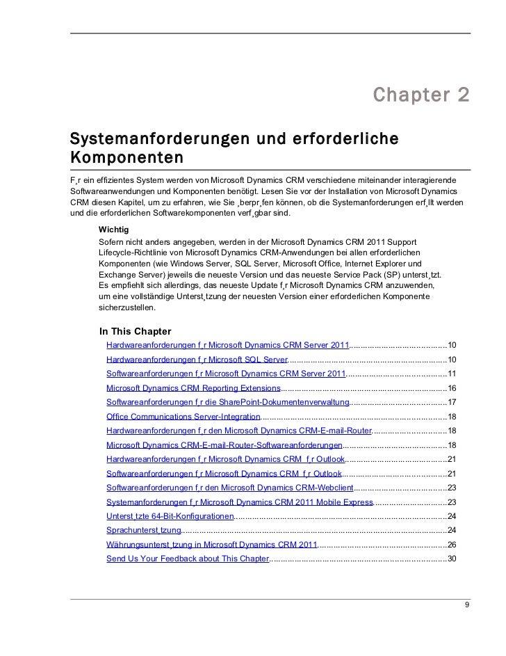 Chapter 2Systemanforderungen und erforderlicheKomponentenFür ein effizientes System werden von Microsoft Dynamics CRM vers...