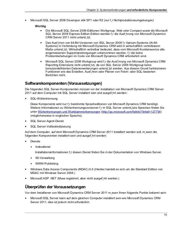 Chapter 2: Systemanforderungen und erforderliche Komponenten•   Microsoft SQL Server 2008 Developer x64 SP1 oder R2 (nur f...