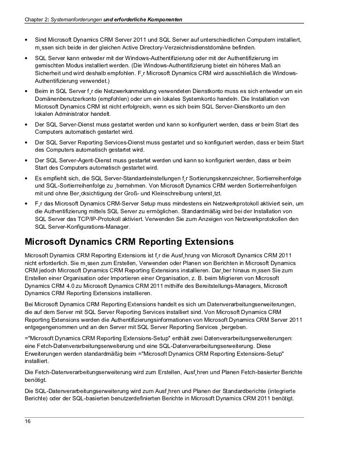 Chapter 2: Systemanforderungen und erforderliche Komponenten•    Sind Microsoft Dynamics CRM Server 2011 und SQL Server au...