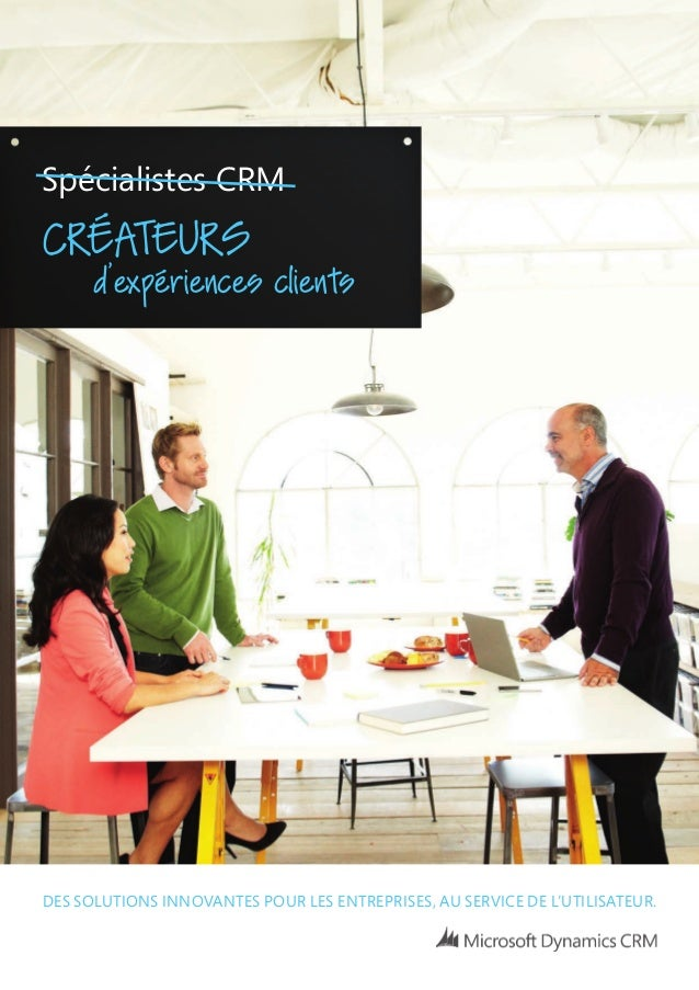 Créateurs d'expériences clients Spècialistes CRM DeS SolutionS innovanteS pouR leS entRepRiSeS, au SeRviCe De l'utiliSateu...