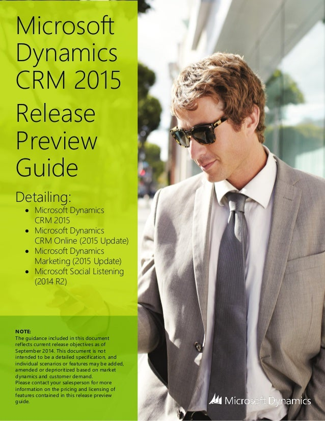 Microsoft Dynamics CRM 2015  Release Preview Guide  Detailing:   Microsoft Dynamics CRM 2015   Microsoft Dynamics CRM On...