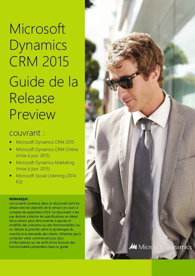 Microsoft Dynamics CRM 2015  Guide de la Release Preview  couvrant :   Microsoft Dynamics CRM 2015   Microsoft Dynamics ...