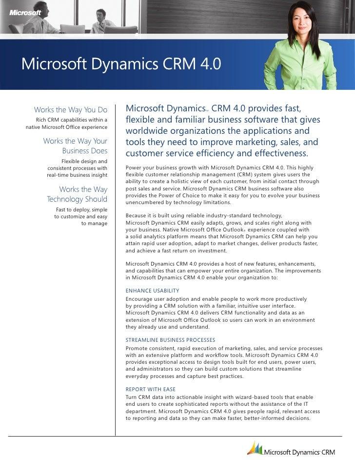 M     Microsoft Dynamics CRM 4.0     Works the Way You Do              Microsoft Dynamics CRM 4.0 provides fast,          ...