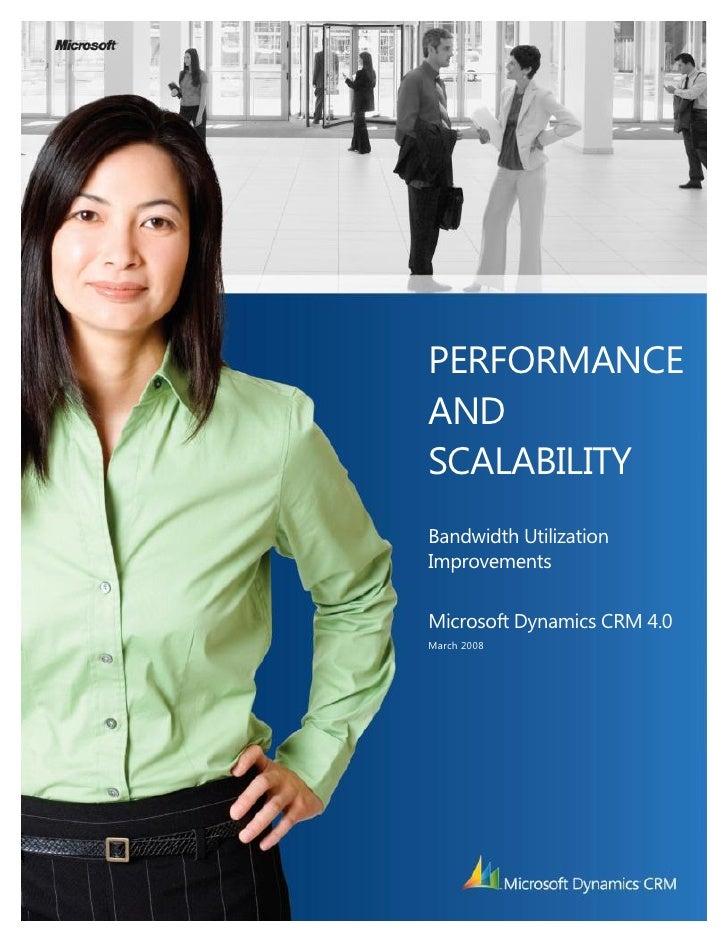 PERFORMANCEANDSCALABILITYBandwidth UtilizationImprovementsMicrosoft Dynamics CRM 4.0March 2008
