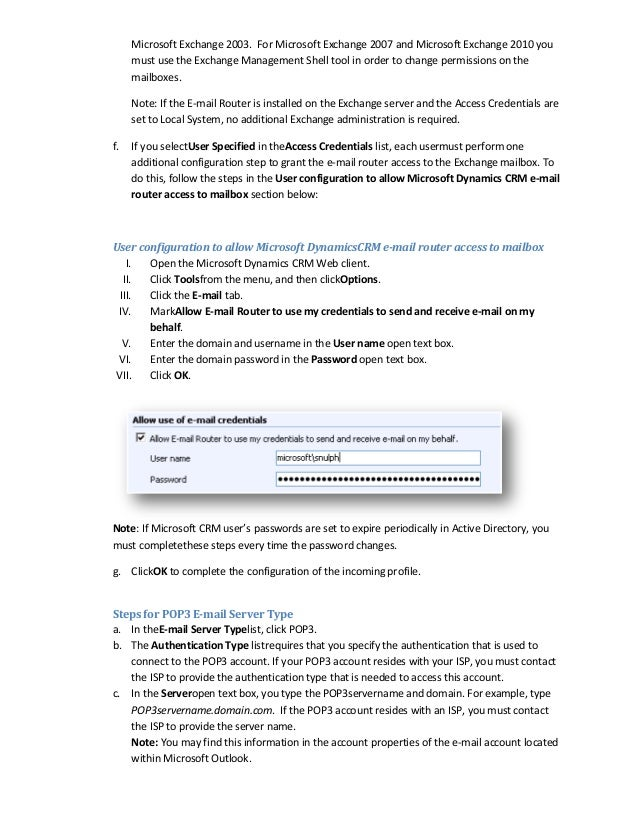 Microsoft Exchange 2003. For Microsoft Exchange 2007 and Microsoft Exchange 2010 youmust use the Exchange Management Shell...