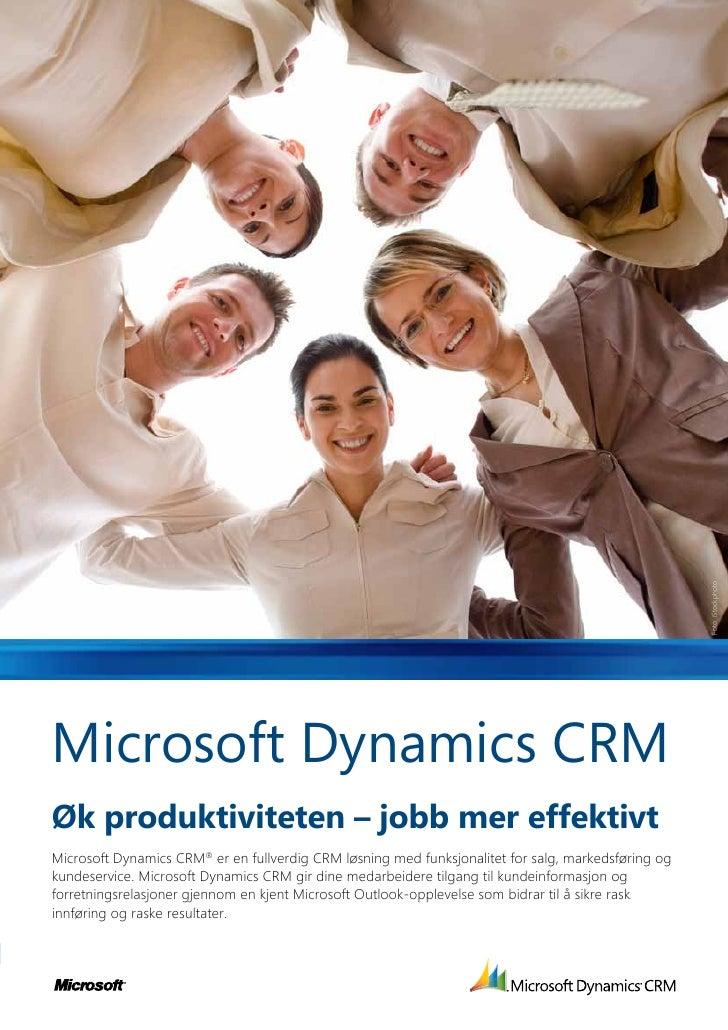 Foto: iStockphotoMicrosoft Dynamics CRMØk produktiviteten – jobb mer effektivtMicrosoft Dynamics CRM® er en fullverdig CRM...