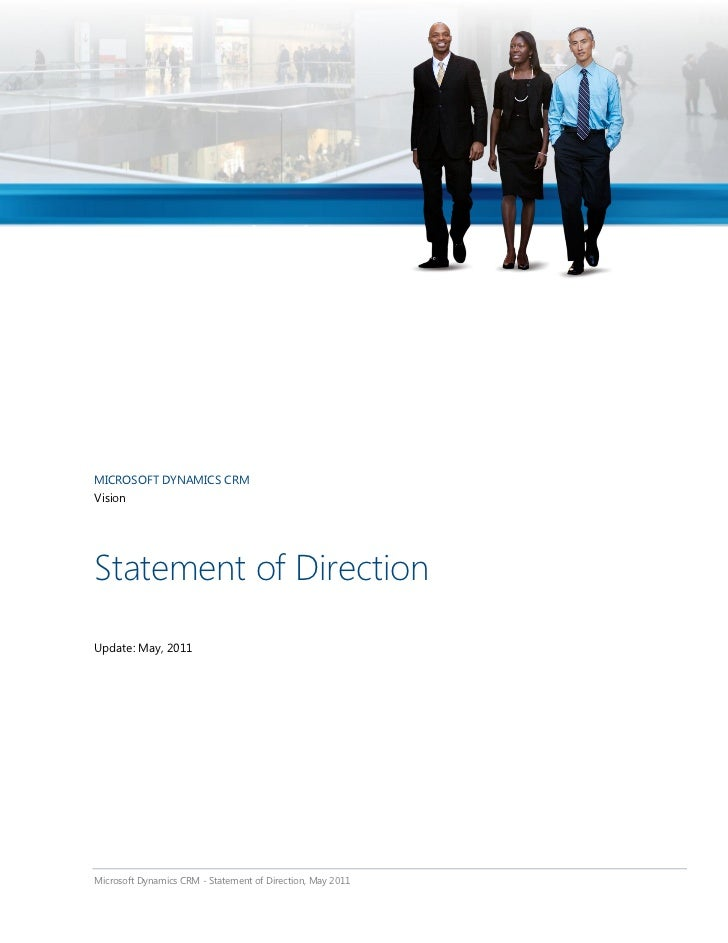 MICROSOFT DYNAMICS CRMVisionStatement of DirectionUpdate: May, 2011Microsoft Dynamics CRM - Statement of Direction, May 2011
