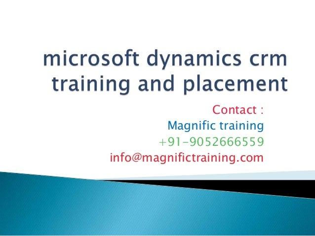 Contact : Magnific training +91-9052666559 info@magnifictraining.com