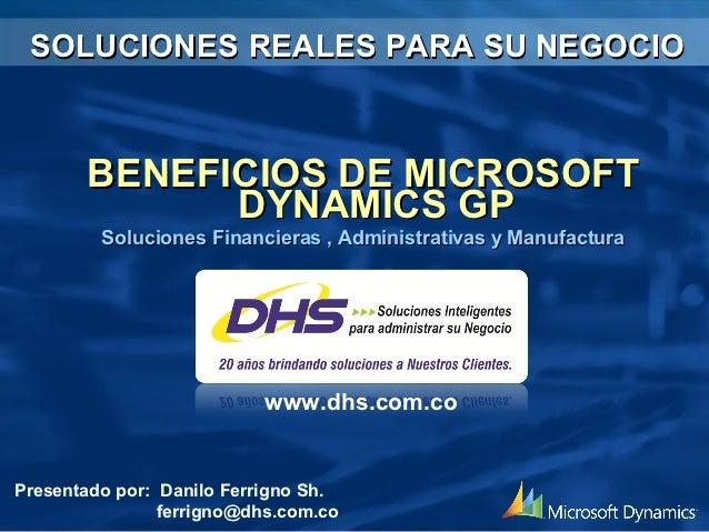 SOLUCIONES REALES PARA SU NEGOCIO       BENEFICIOS DE MICROSOFT             DYNAMICS GP         Soluciones Financieras , A...