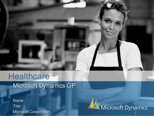 Microsoft Dynamics GP Name Title Microsoft Corporation Healthcare