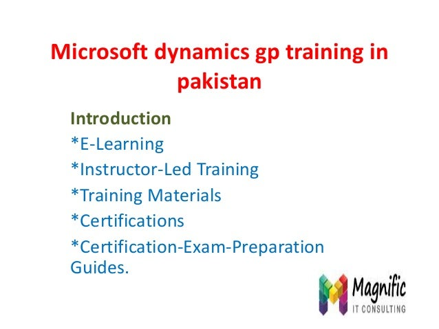 Microsoft dynamics gp training in pakistan Introduction *E-Learning *Instructor-Led Training *Training Materials *Certific...