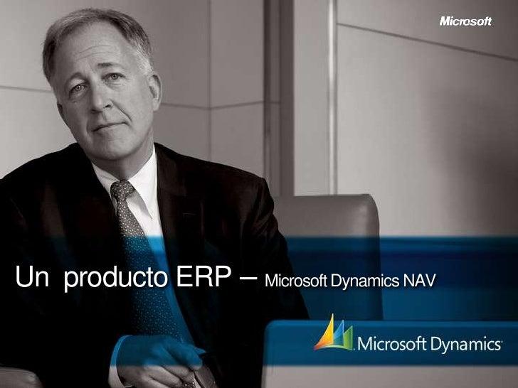 Un  producto ERP– Microsoft Dynamics NAV<br />