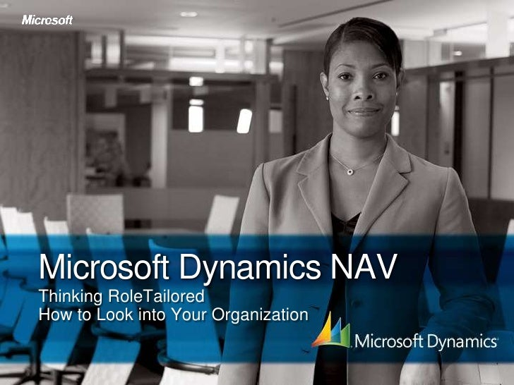 Microsoft Dynamics NAV<br />Thinking RoleTailored How to Look into Your Organization<br />