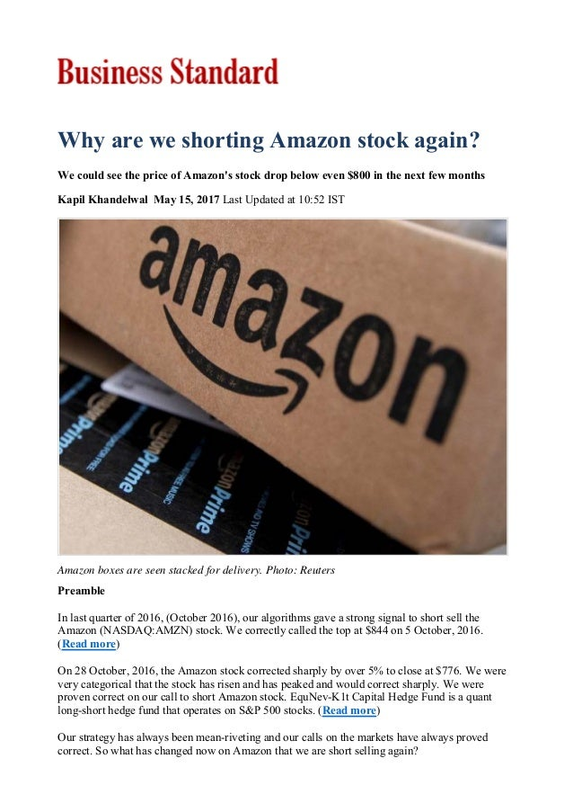 Amazon boxes are seen stacked for delivery. Photo: Reuters Why are we shorting Amazon stock again? We could see the price ...