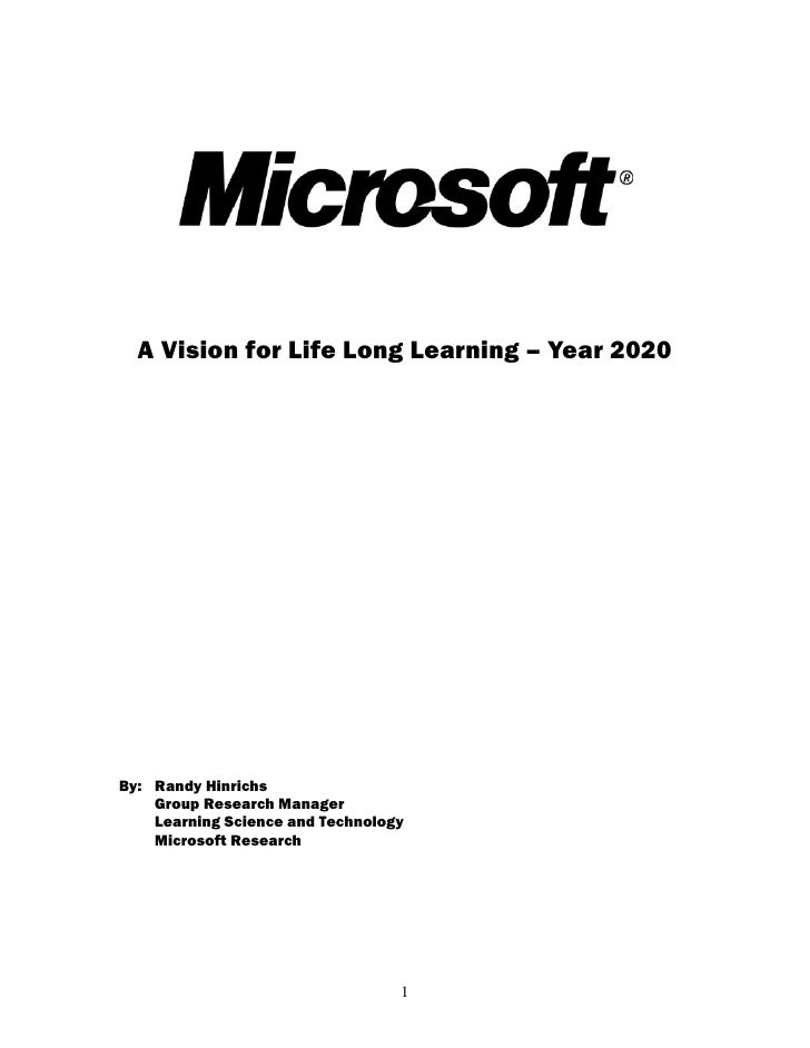 A Vision for Life Long Learning – Year 2020By: Randy Hinrichs    Group Research Manager    Learning Science and Technology...