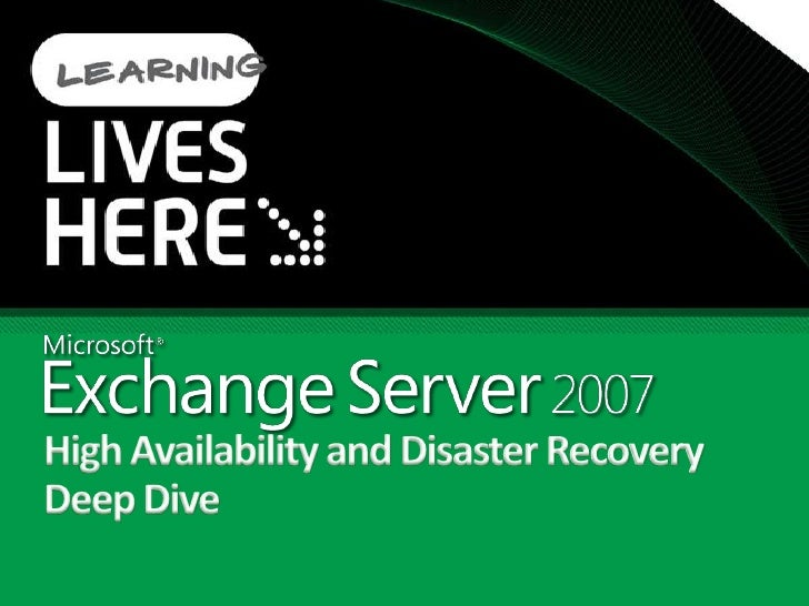 Agenda      Solutions for Disaster Recovery      Mailbox Server High Availability      CCR and SCR: Better Together      W...