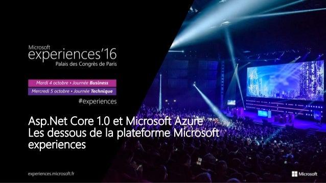 Asp.Net Core 1.0 et Microsoft Azure Les dessous de la plateforme Microsoft experiences