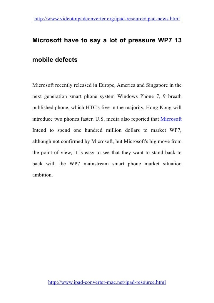 http://www.videotoipadconverter.org/ipad-resource/ipad-news.html    Microsoft have to say a lot of pressure WP7 13   mobil...