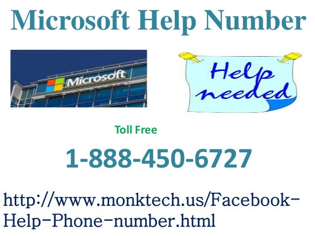 Microsoft Help Number http://www.monktech.us/Facebook- Help-Phone-number.html 1-888-450-6727 Toll Free