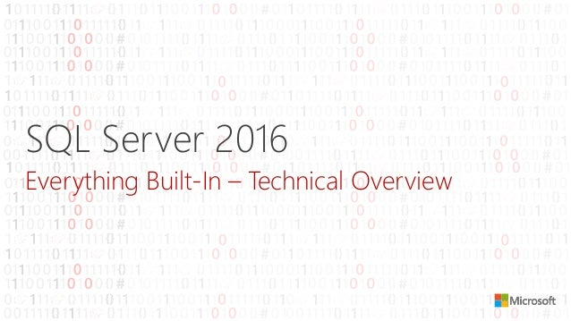 SQL Server 2016 Everything Built-In – Technical Overview