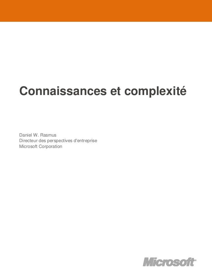 Connaissances et complexitéDaniel W. RasmusDirecteur des perspectives dentrepriseMicrosoft Corporation