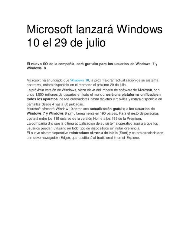 Microsoft lanzará Windows 10 el 29 de julio El nuevo SO de la compañía será gratuito para los usuarios de Windows 7 y Wind...