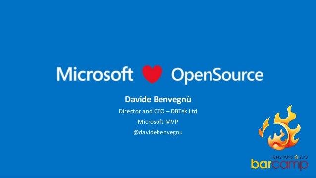 Davide Benvegnù Director and CTO – DBTek Ltd Microsoft MVP @davidebenvegnu