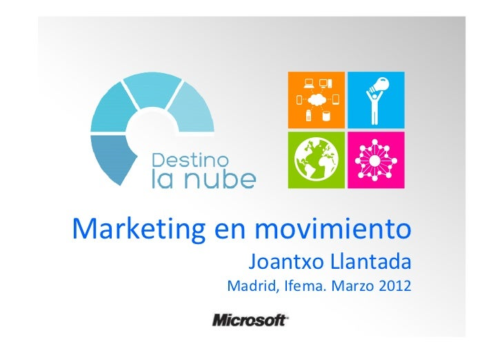 Marketing en movimiento              Joantxo Llantada           Madrid, Ifema. Marzo 2012        @joantxo