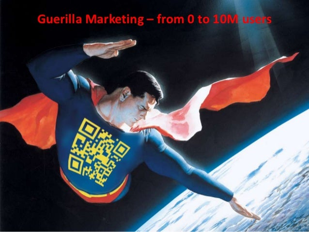 Guerilla Marketing – from 0 to 10M users