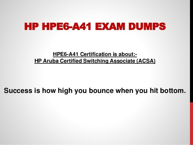 Easy and Authentic HPE6-A41 Exam Dumps PDF | Prepare and Pass HPE6-A4…